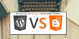 Wordpress ve Blogger arasındaki farklar